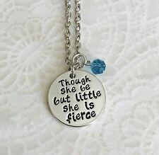 Though She Be But Little She is Fierce Silver inspirational gift Necklace