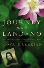 Journey from the Land of No : A Girlhood Caught in Revolutionary Iran by Roya H…