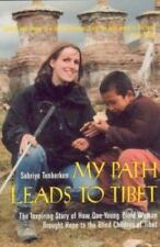 My Path Leads to Tibet: The Inspiring Story of How One Young Blind-ExLibrary