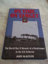 JOHN MCKENZIE - On Time, On Target: 82nd Airborne  World War II ** Very Good **