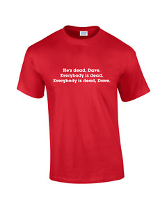 Everybody's Dead Dave T-Shirt (Red Dwarf, Lister, BBC, Sc-fi, Chicken Soup)