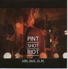 (857Y) Pint Shot Riot, Come Back To Me - DJ CD