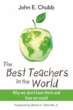 The Best Teachers in the World: Why We Dont Have