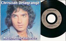 "CHRISTIAN DELAGRANGE 45 TOURS 7"" FRANCE MA SYMPHONIE INACHEVEE"