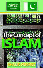 NEW The Concept of Islam by Khalid Perwez
