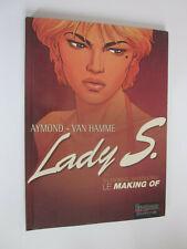 LADY S Making Of du tome 1 en EO Van Hamme Aymond