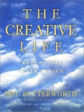 The Creative Life: 7 Keys to Your Inner Genius by Butterworth, Eric