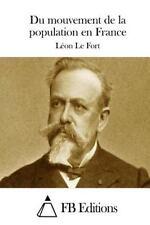 Du Mouvement de la Population en France by Léon Le Fort (2015, Paperback)