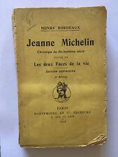 JEANNE MICHELIN 1912 HENRY BORDEAUX CHRONIQUES DU 18 EME DEUX FACES DE LA VIE