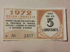 1972 CCIAA - GORIZIA - BUONO AGEVOLATO VALE PER 5 KG. LUBRIFICANTE