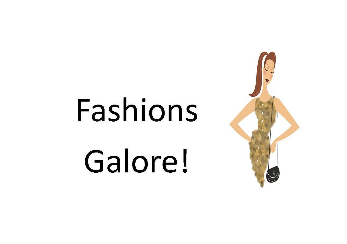 Fashions Galore!