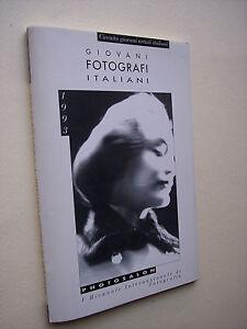 GIOVANI FOTOGRAFI ITALIANI 1993; PHOTOSALON 1993, Biennale Intern.di Fotografia