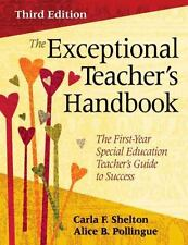 The Exceptional Teacher's Handbook: The First-Year Special Education Teacher's G
