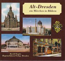 Alt-Dresden, ein Märchen in Bildern - Rundgang durch Stadt,Bilder vor Zerstörung