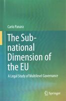 The Sub-National Dimension of the EU: A Legal Study of Multilevel Governance...