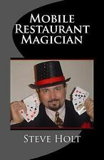 Mobile Restaurant Magician by Steve Holt and Vickie Holt (2016, Paperback)