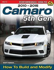 Camaro 5th Gen 2010-2015: How to Build and Modify by Scott Parker (Paperback)