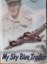 My Sky Blue Trades: A Sketch of War and After by Geoff Hastwell <SIGNED>