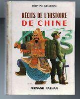 Contes et Légendes. Récits de l'Histoire de CHINE. Nathan 1973. TBE