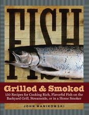 Fish Grilled & Smoked: 150 Recipes for Cooking Ric