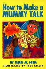 How to Make a Mummy Talk, James M. Deem, Good Book