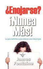 Enojarse? Nunca Mas! : La gu�a definitiva para obtener una vida en Paz by...