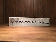 to thine own self be true rustic wood sign, farmhouse style, home decor