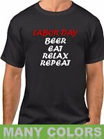 Labor Day Beer Eat Relax Repeat T Shirt Holiday Gift Present Tee T-Shirt