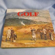 Golf, A Visual History by Michael Hobbs (1992) EUC Golf Fanatic