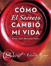 Cómo El Secreto cambió mi vida (How The Secret Changed My Life Spanish edition):
