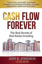 Cash Flow Forever!: The Real Secrets of Real Estate Investing