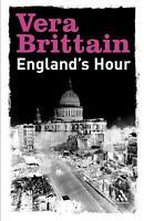 England`s Hour: An Autobiography 1939-1941 Vera Brittain Paperback Book