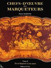 Chefs d'oeuvre de Marqueteurs Tome 2, De la Régence à nos jours