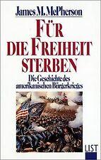 Für die Freiheit sterben. Geschichte des amerikanischen ... | Buch | Zustand gut