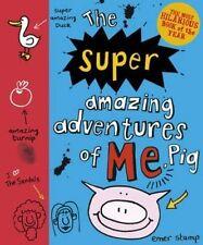 New The Super Amazing Adventures of Me, Pig [Hardcover] [Oct 30, 2014] Stamp, Em