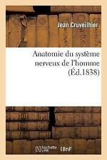 Sciences: Anatomie du Systeme Nerveux de L'Homme by Jean Cruveilhier and...