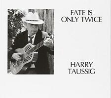 Harry Taussig - Fate Is Only Twice (NEW CD)