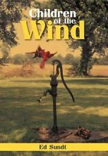 CHILDREN OF THE WIND - SUNDT, ED - NEW HARDCOVER BOOK