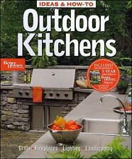 Ideas & How-To: Outdoor Kitchens (Better Homes and Gardens) (Better Homes an