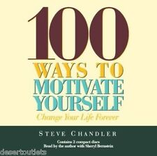 100 Ways to Motivate Yourself by Steve Chandler [Audiobook]