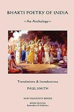 Bhakti Poetry of India : An Anthology by Paul Smith (2013, Paperback)