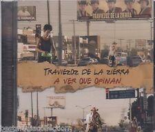 SEALED - Traviezoz De La Sierra CD A Ver Que Opinan Corridos y Canciones NEW