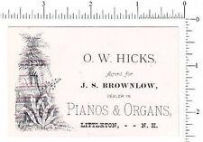 4519 O. W. Hicks & J. S. Brownlow piano organ store trade card, Littleton, NH