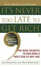 It's Never Too Late to Get Rich: The Nine Secrets to Building a Nest Egg at Any