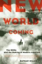 New World Coming : The 1920s and the Making of Modern America by Nathan Miller (