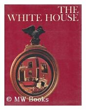 The White House: A History of the Presidents (Wond