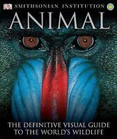 Animal : The Definitive Visual Guide to the World's Wildlife by David Burnie
