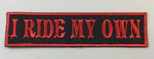 "Custom  Biker Vest Patch I RIDE MY OWN  4""X 1"" Sew/Iron On (RED on BLACK)"