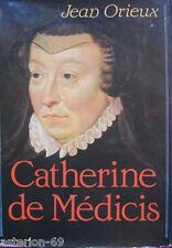 CATHERINE DE MEDICIS OU LA REINE NOIRE:JEAN ORIEUX