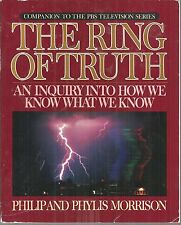 The Ring of Truth Inquiry into How We Know What Philip Morrison paperback 1987